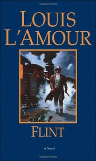 Flint - Louis L'Amour