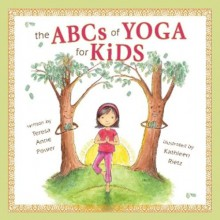 The ABCs of Yoga for Kids - Teresa Anne Power, Kathleen Rietz, Brookes Nohlgren