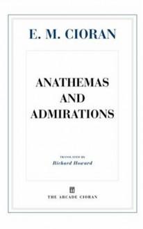 Aveux Et Anathemes - Emil Cioran