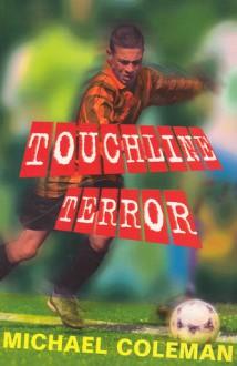 Touchline Terror - Michael Coleman, Nick Abadzis