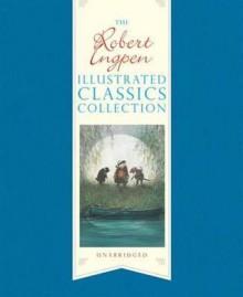 The Robert Ingpen Illustrated Classics Collection. Kenneth Grahame, Rudyard Kipling, Robert Louis Stevenson - Robert Ingpen