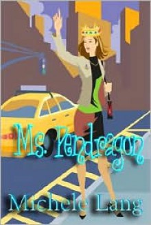 Ms. Pendragon - Michele Lang