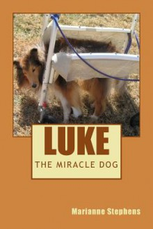 Luke - The Miracle Dog - Marianne Stephens