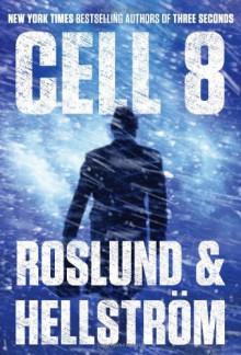 Cell 8 - Anders Roslund, Börge Hellström