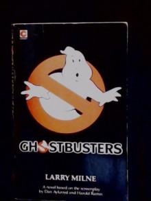Ghostbusters: Novel (Coronet Books) - Larry Milne