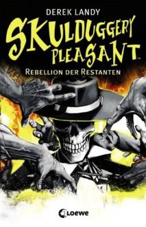 Rebellion der Restanten - Derek Landy,Ursula Höfker