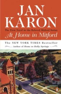 At Home in Mitford (The Mitford Years, Book 1) - Jan Karon