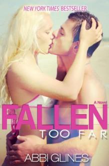 Fallen Too Far: A Rosemary Beach Novel - Abbi Glines