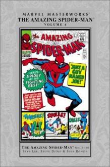 Marvel Masterworks: The Amazing Spider-Man, Vol. 4 - Stan Lee, Steve Ditko, John Romita Sr.