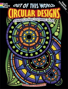 Out of This World Circular Designs Stained Glass Coloring Book - Jessica Mazurkiewicz