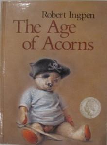 The Age Of Acorns - Robert Ingpen
