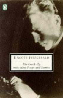 The Stories of F. Scott Fitzgerald 2: The Crack-up with Other Bits & Pieces (paper) - F. Scott Fitzgerald