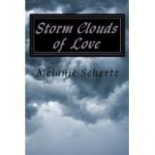 Storm Clouds of Love - Melanie Schertz, Pat Weston