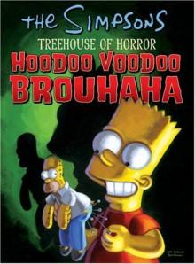 The Simpsons Treehouse of Horror: Hoodoo Voodoo Brouhaha - Matt Groening, Dan Brereton, Hilary Barta, Serban Cristescu, Neil Alsip