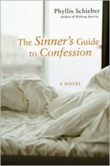 The Sinner's Guide to Confession - Phyllis Schieber