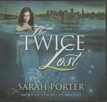 The Twice Lost - Sarah Porter