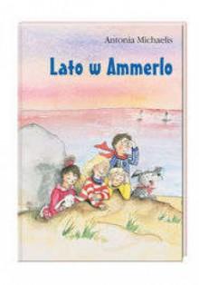 Lato w Ammerlo - Antonia Michaelis