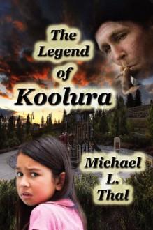 The Legend of Koolura - Michael Thal