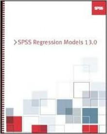 SPSS 13.0 Regression Models - Inc. Spss, SPSS, SPSS Inc