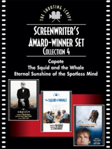 Screenwriters Award-winner Set, Collection 4: Capote, the Squid And the Whale, and Eternal Sunshine of the Spotless Mind - Dan Futterman, Charlie Kaufman
