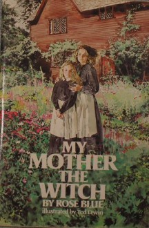 My Mother, the Witch - Rose Blue, Ted Lewin
