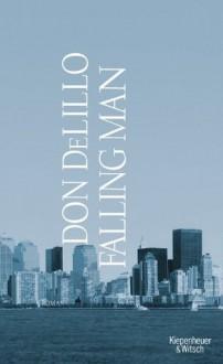Falling Man: Roman (German Edition) - Don DeLillo, Frank Heibert