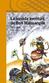 La sonada aventura de Ben Malasangüe (Spanish Edition) - Ema Wolf