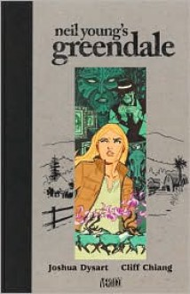 Greendale - Joshua Dysart, Cliff Chiang, Neil Young