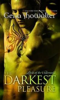 The Darkest Pleasure - Gena Showalter