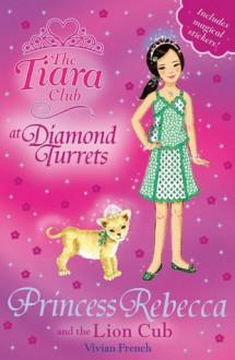 Princess Rebecca and the Lion Cub - Vivian French
