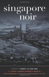 Singapore Noir - Cheryl Lu-Lien Tan