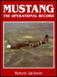 Mustang: The Operational Record - Robert Jackson