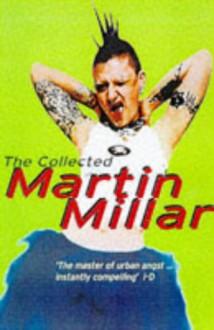 The Collected Martin Millar - Martin Millar