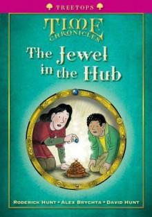 The Jewel in the Hub - Roderick Hunt, David Hunt, Alex Brychta