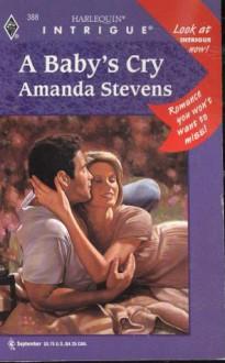 A Baby's Cry (Harlequin Intrigue, No. 388) - Amanda Stevens
