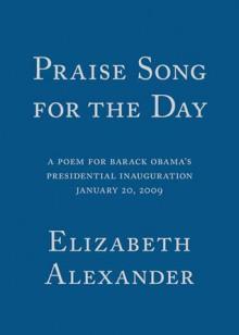 Elizabeth Alexander Inaugural Chapbook - Elizabeth Alexander