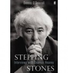 Stepping Stones: Interviews with Seamus Heaney - Seamus Heaney, Dennis O'Driscoll
