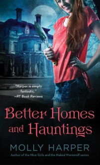 Better Homes and Hauntings - Molly Harper