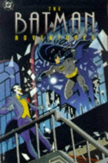 The Batman Adventures - Kelley Puckett, Martin Pasko, Ty Templeton, Brad Burchett