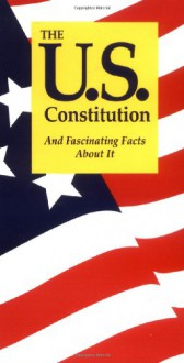 The U.S. Constitution: And Fascinating Facts About It - Terry L. Jordan