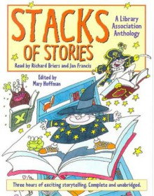 Stacks of Stories - Geraldine McCaughrean, Jacqueline Wilson, Kaye Umansky