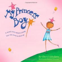 My Princess Boy - Cheryl Kilodavis,Suzanne DeSimone