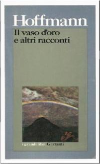 Il vaso d'oro ed altri racconti - E.T.A. Hoffmann, Claudio Magris, Ervino Pocar