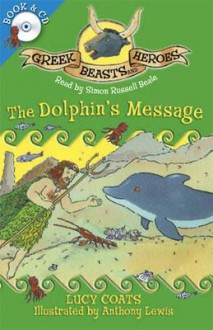 The Dolphin's Message. Lucy Coats - Coats, Lucy Coats