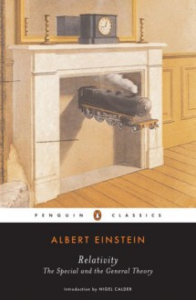 Relativity: The Special and the General Theory - Albert Einstein, Nigel Calder