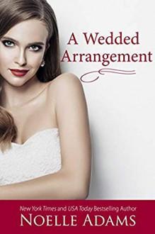 A Wedded Arrangement (Convenient Marriages, #3) - Noelle Adams