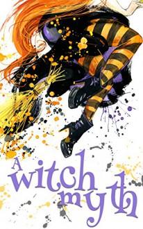 Witch Myth: A Yew Hollow Cozy Mystery- Book 0 - Alexandria Clarke