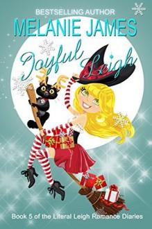 Joyful Leigh - Melanie James