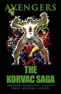 Avengers: The Korvac Saga - Jim Shooter, David Michelinie, Bill Mantlo, George Pérez, David Wenzel, Tom Morgan, Sal Buscema