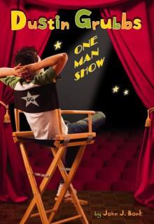Dustin Grubbs: One Man Show - John J. Bonk